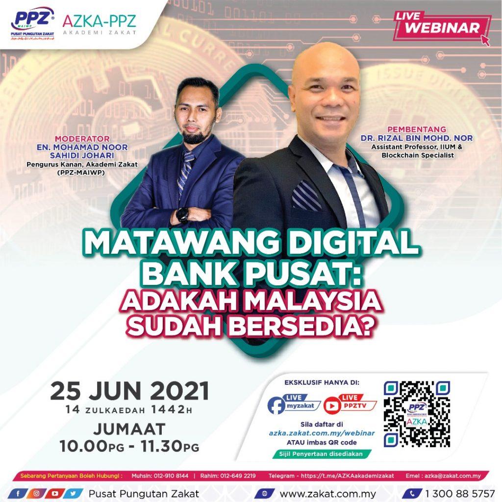 AZKA Live Webinar: Matawang Digital Bank Pusat Adakah Malaysia Sudah Bersedia